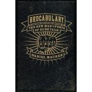 Brocabulary by Daniel Maurer