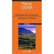 ALCHIMIE DE LA LENTEUR/ALCHIMIA LENTORII.