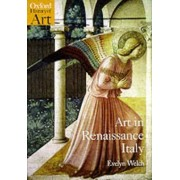 Art in Renaissance Italy 1350-1500 by Evelyn Welch