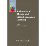 Sociocultural Theory and Second Language Learning by James P. Lantolf