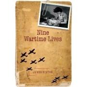 Nine Wartime Lives by Professor Emeritus Department of History James Hinton