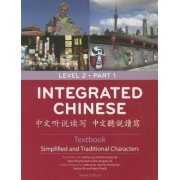 Integrated Chinese Level 2 Part 1 Textbook (Simplified & Traditional) by Yuehua Liu