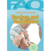 Frequently Asked Questions about Vaccines and Vaccinations by Christine Petersen