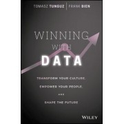 Creating a Data-Driven Culture: Empower Your People, Replace Opinion with Facts, and Make Smarter Business Decisions
