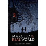 Marcelo in the Real World by Francisco X Stork