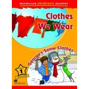 Macmillan Childrens Readers - Clothes We Wear - Georges Snow Clothes - Level 1 by Joanna Pascoe