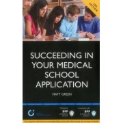 Succeeding in Your Medical School Application: How to Prepare the Perfect UCAS Personal Statement by Matt Green