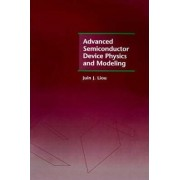 Advanced Semiconductor Device Physics and Modeling by Juin J. Liou