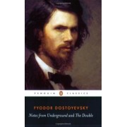 Notes from the Underground: AND The Double by F. M. Dostoevsky