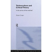 Technoculture and Critical Theory by Simon Cooper