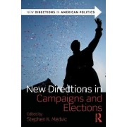 New Directions in Campaigns and Elections by Stephen K. Medvic