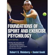 Foundations of Sport and Exercise Psychology by Robert S. Weinberg