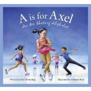 A is for Axel by Kurt Browning