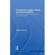 Transitional Justice, Peace and Accountability by Jessica Lincoln