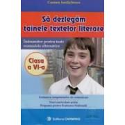 Sa dezlegam tainele textelor literare clasa 6 - Carmen Iordanescu