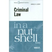 Criminal Law in a Nutshell by Arnold H. Loewy