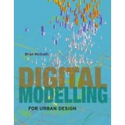 Digital Modelling for Urban Design by Brian McGrath