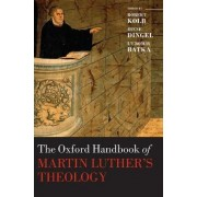 The Oxford Handbook of Martin Luther's Theology by Robert Kolb