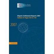 Dispute Settlement Reports 2007: Volume 2, Pages 423-718: Vol. 2 by World Trade Organization