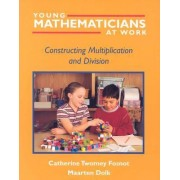 Young Mathematicians at Work: Constructing Multiplication and Division v. 2 by Catherine Twomey Fosnot