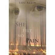 She Felt No Pain by Lou Allin