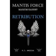 Mantis Force: Retribution