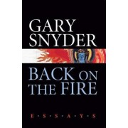 Back on the Fire by Gary Snyder