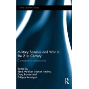 Military Families and War in the 21st Century by Rene Moelker