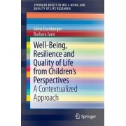 Well-Being, Resilience and Quality of Life from Children's Perspectives by Silvia Exenberger