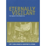 Eternally Vigilant by Lee C. Bollinger