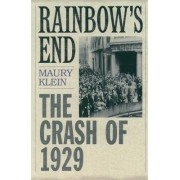 Rainbow's End by Maury Klein
