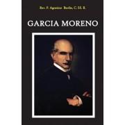 Garcia Moreno: Vindice E Martire del Diritto Cristiano