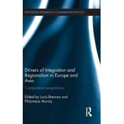 Drivers of Integration and Regionalism in Europe and Asia by Louis Brennan