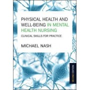Physical Health and Well-Being in Mental Health Nursing by Michael Nash