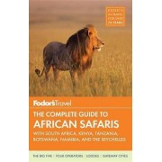 Fodor's The Complete Guide To African Safaris by Fodor's Fodor Travel Publications
