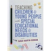 Teaching Children and Young People with Special Educational Needs and Disabilities by Sarah Martin-Denham