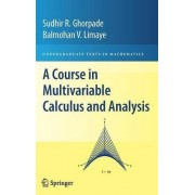 A Course in Multivariable Calculus and Analysis by Sudhor R. Ghorpade