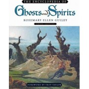 The Encyclopedia of Ghosts and Spirits by Rosemary Ellen Guiley