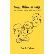 Small Medium at Large: How to Develop a Powerful Verbal Sense of Humor by Paul E. McGhee