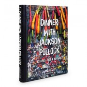Dinner with Jackson Pollock by Helen A. Harrison