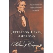 Jefferson Davis, American by William J Cooper