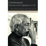 Education and the Significance of Life by J. Krishnamurti