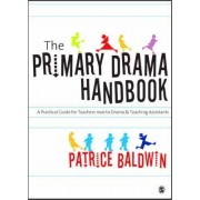 The Primary Drama Handbook by Patrice Baldwin