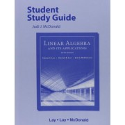 Student Study Guide for Linear Algebra and its Applications by David C. Lay