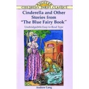 Cinderella and Other Stories from The Blue Fairy Book by Andrew Lang