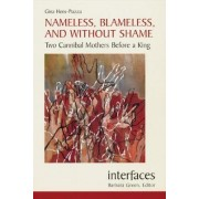 Nameless, Blameless, and Without Shame by Gina Hens-Piazza