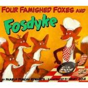 Four Famished Foxes by Pamela Duncan Edwards