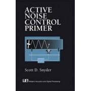 Active Noise Control Primer by Scott D. Snyder