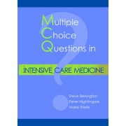 Multiple Choice Questions in Intensive Care Medicine by Steve Benington