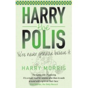 Harry The Polis: Ye're Never Gonnae Believe It